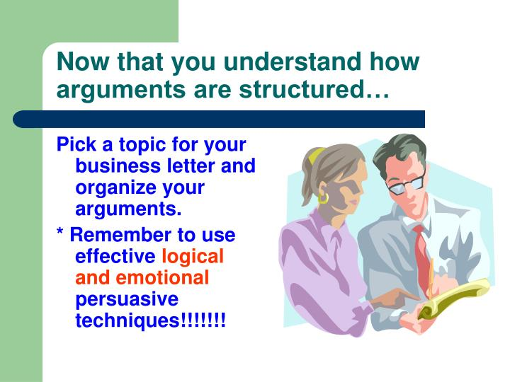 Now that you understand how arguments are structured…