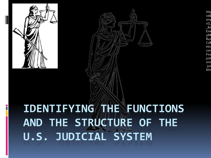 identifying the functions and the structure of the u s judicial system n.