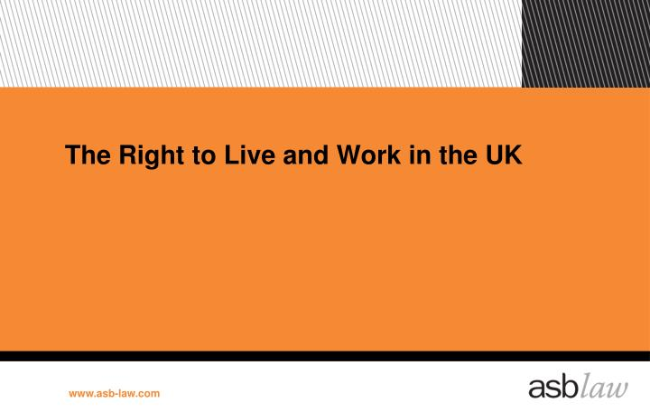 The Right to Live and Work in the UK