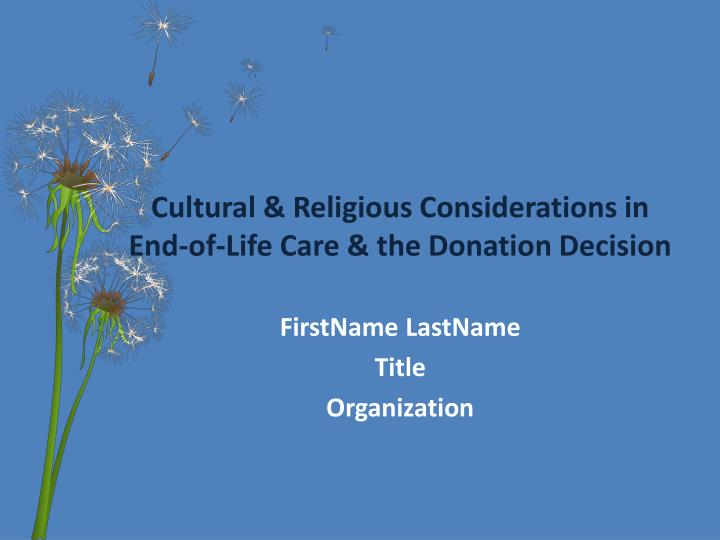 cultural religious considerations in end of life care the donation decision n.