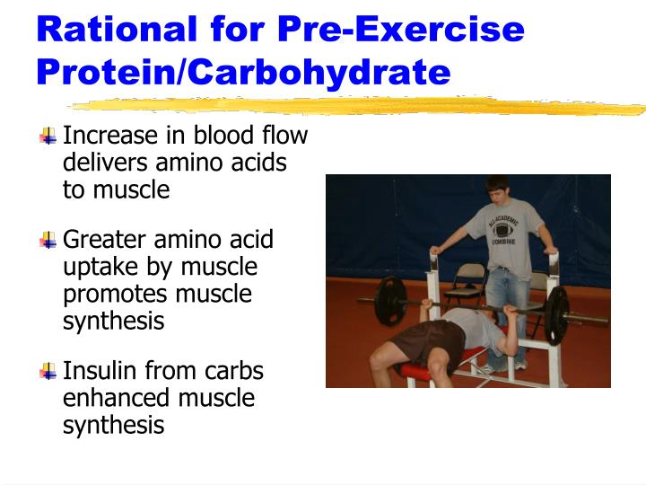 Rational for Pre-Exercise Protein/Carbohydrate