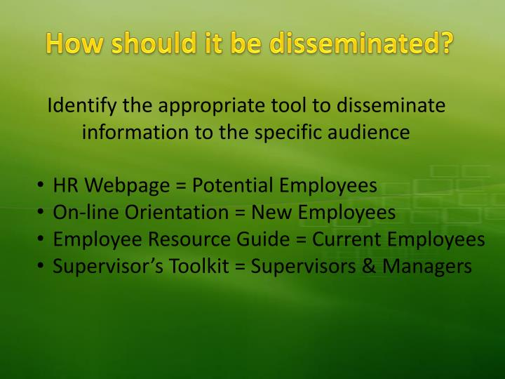 How should it be disseminated?