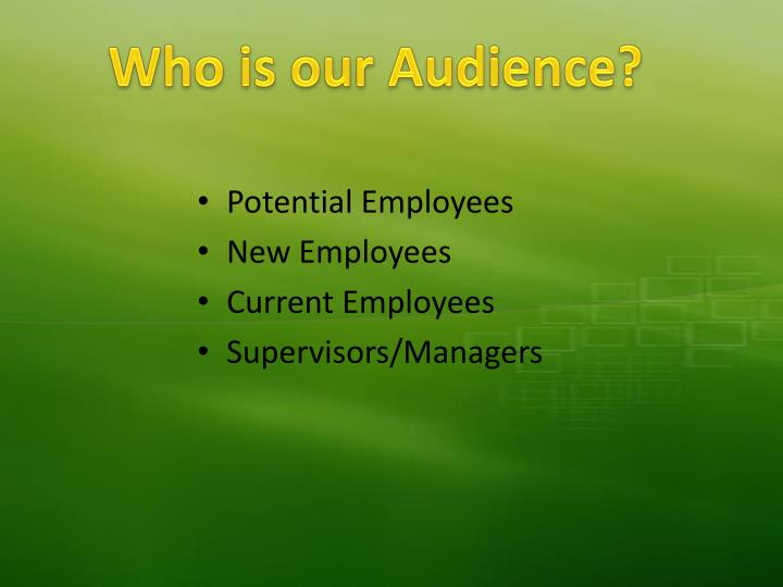 Who is our audience