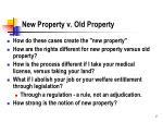 new property v old property