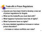 trade offs in prison regulations