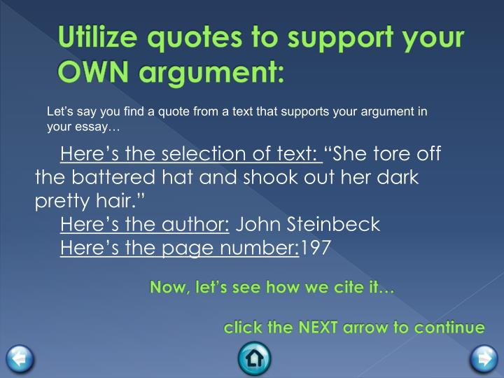 Utilize quotes to support your
