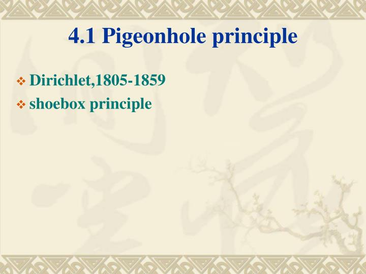 the pigeonhole principle forms The pigeon-hole principle observes that if you have n pigeons, but less than n   which started out differently, will have the same compressed form, and hence,.