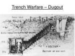 trench warfare dugout