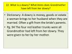 22 what is a dowry what items does grandmother have left from her dowry
