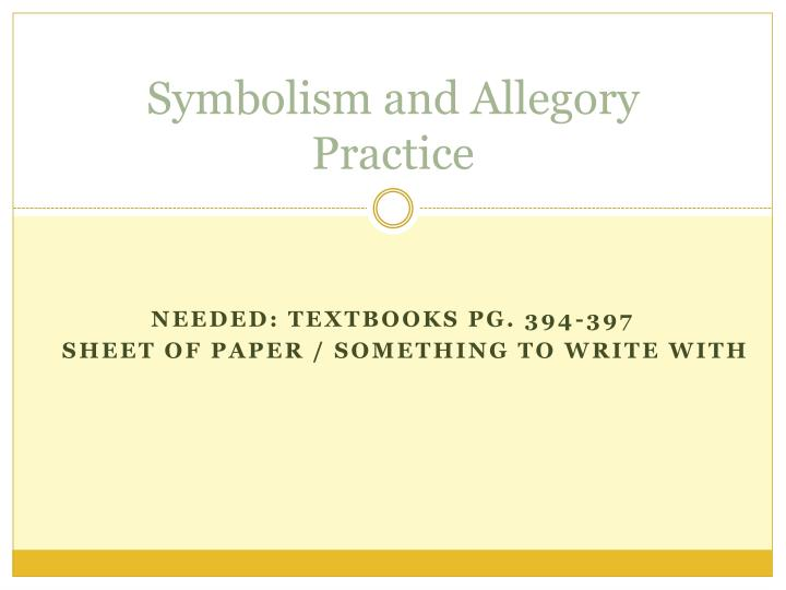 Ppt Symbolism And Allegory Practice Powerpoint Presentation Id