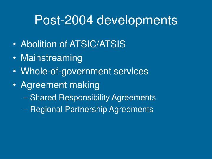 Post-2004 developments