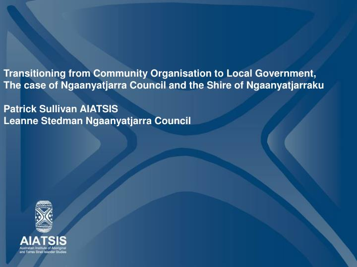 Transitioning from Community Organisation to Local Government,
