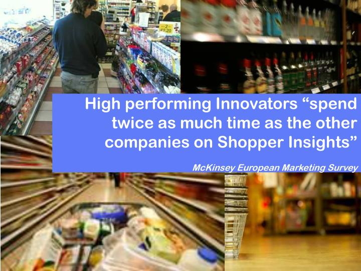 """High performing Innovators """"spend twice as much time as the other companies on Shopper Insights"""""""