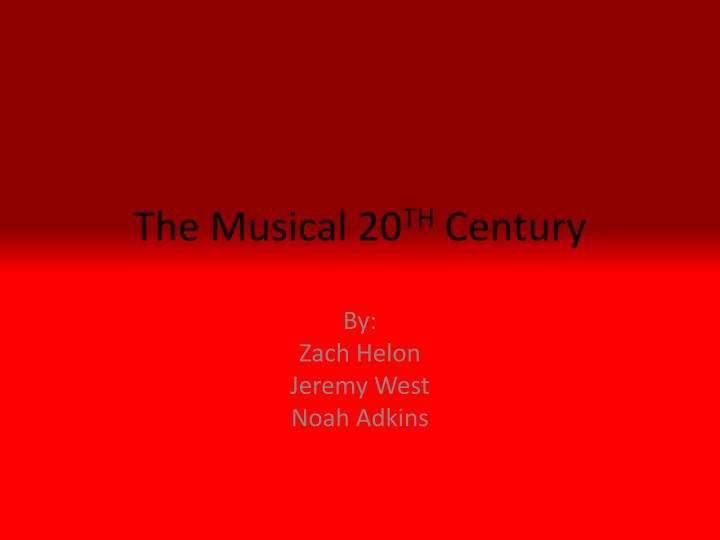 the musical 20 th century n.