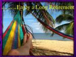 enjoy retirement