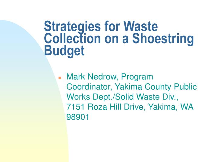 strategies for waste collection on a shoestring budget n.