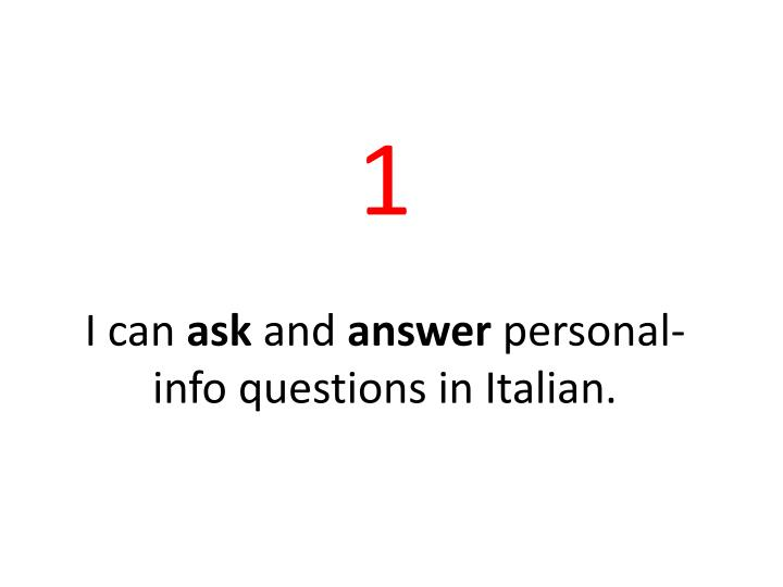 1 i can ask and answer personal info questions in italian n.