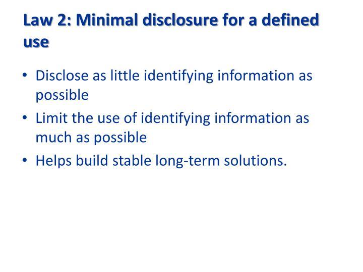 Law 2: Minimal disclosure