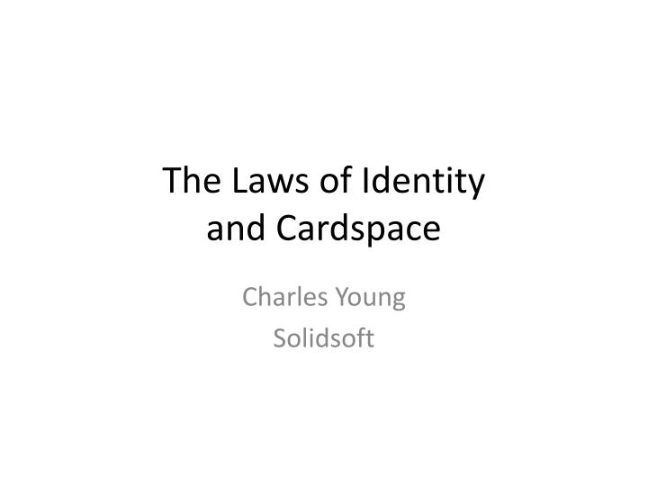 The laws of identity and cardspace