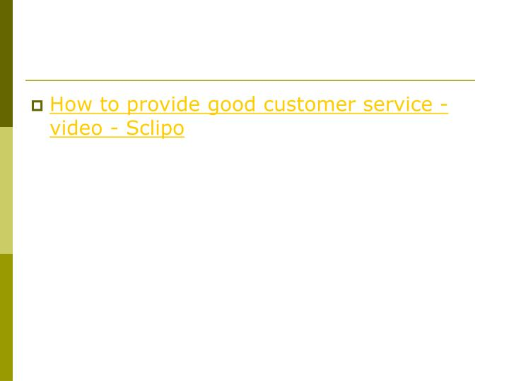 How to provide good customer service - video - Sclipo