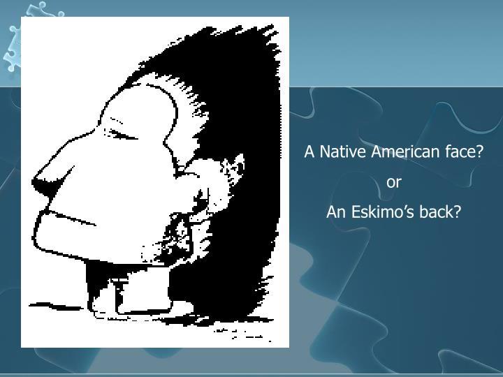 A Native American face?