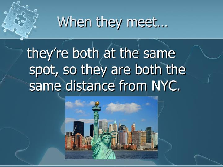 When they meet…