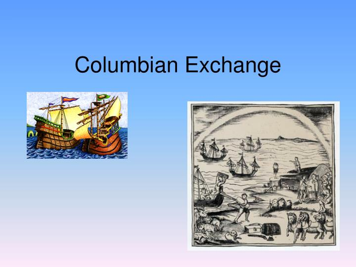 a description of columbian exchange The columbian exchange became even more unbalanced with europe's successful appropriation of new world staple crops originally developed by native americans the adoption of efficient, carbohydrate-rich american crops like corn, potatoes, and cassava allowed europeans and africans to overcome chronic food shortages.