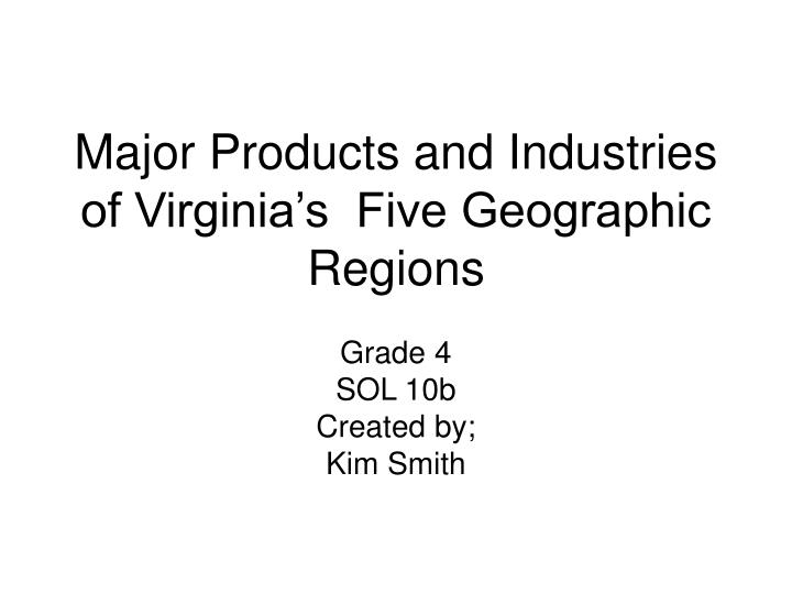 major products and industries of virginia s five geographic regions n.
