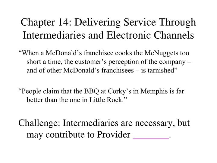 chapter 14 delivering service through intermediaries and electronic channels n.