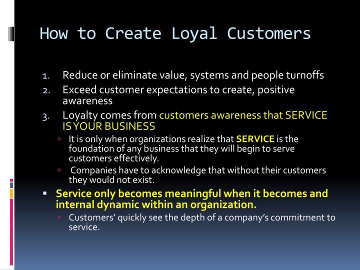 How to Create Loyal Customers