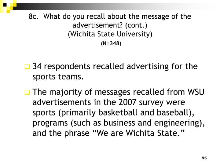 8c.  What do you recall about the message of the advertisement? (cont.)