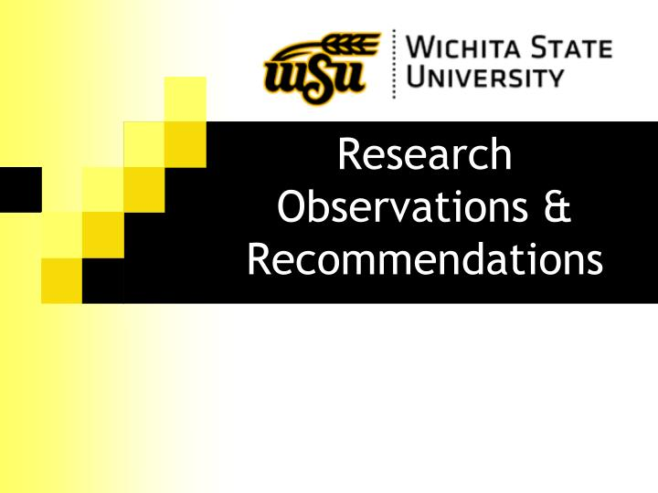 Research Observations & Recommendations