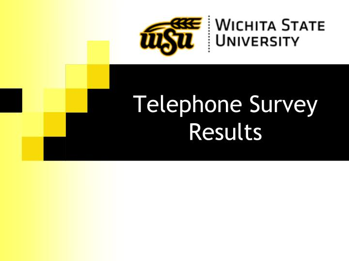 Telephone Survey Results