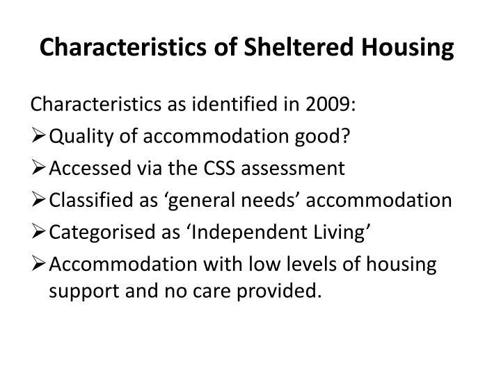 Characteristics of Sheltered Housing