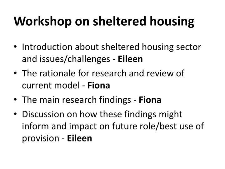 Workshop on sheltered housing