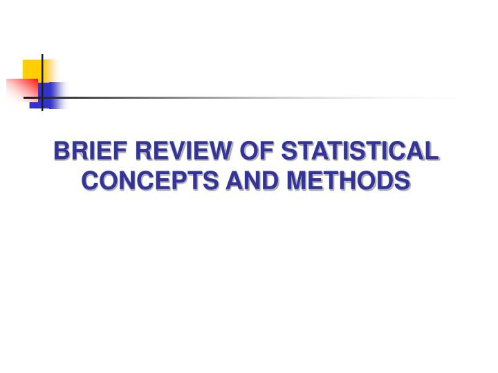 BRIEF REVIEW OF STATISTICAL