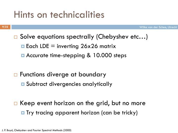 Hints on technicalities