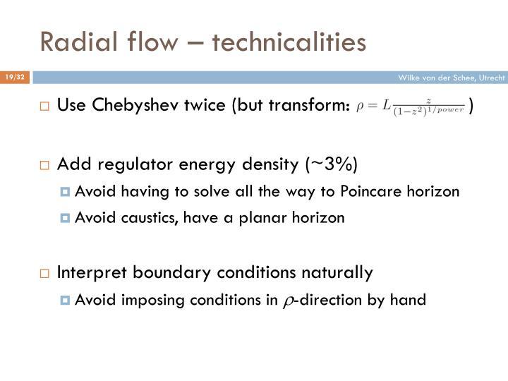 Radial flow – technicalities