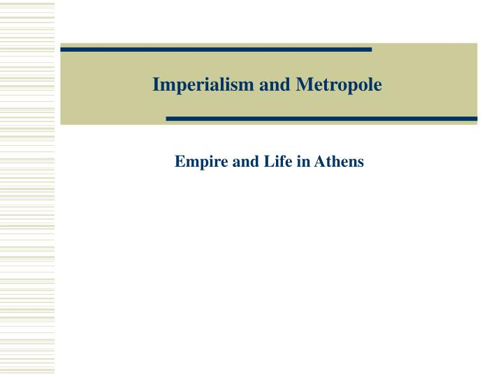 Imperialism and Metropole