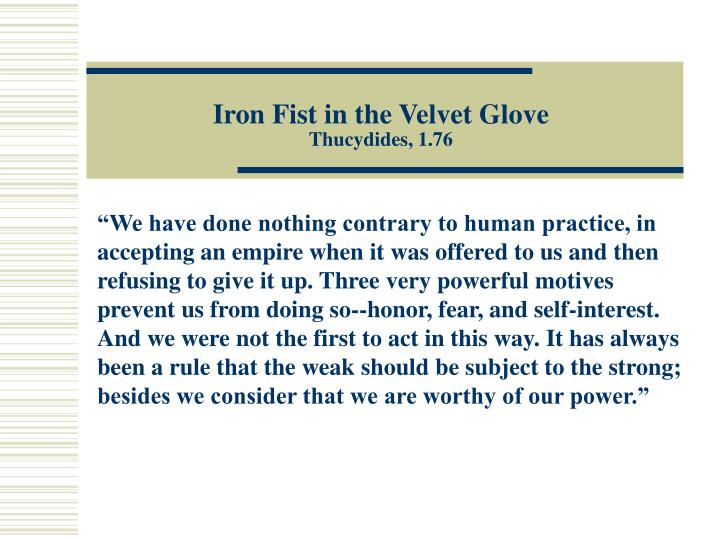 Iron fist in the velvet glove thucydides 1 76