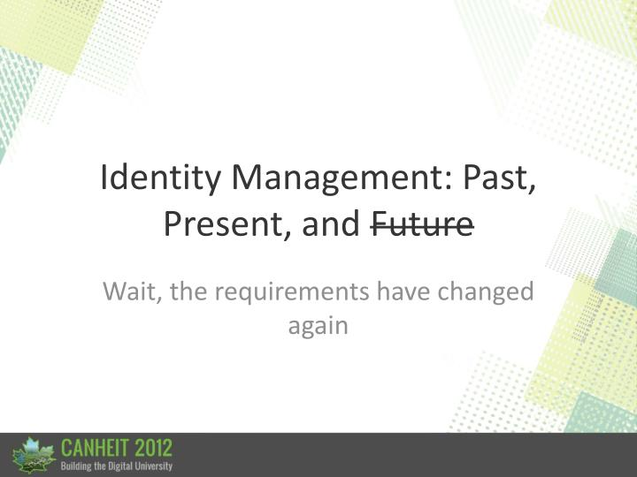 identity management past present and future n.