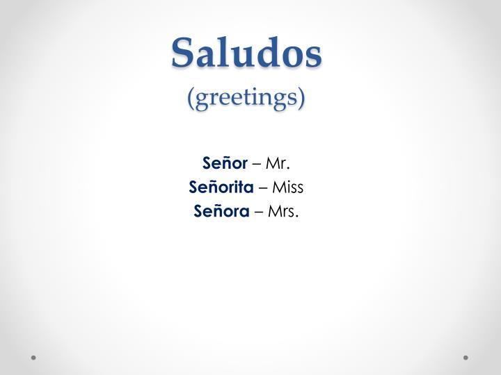 Saludos greetings1