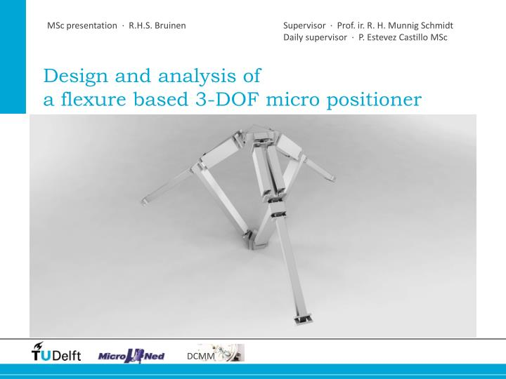 Design and analysis of a flexure based 3 dof micro positioner