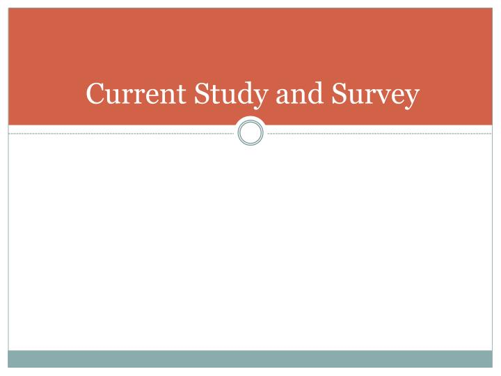 Current Study and Survey