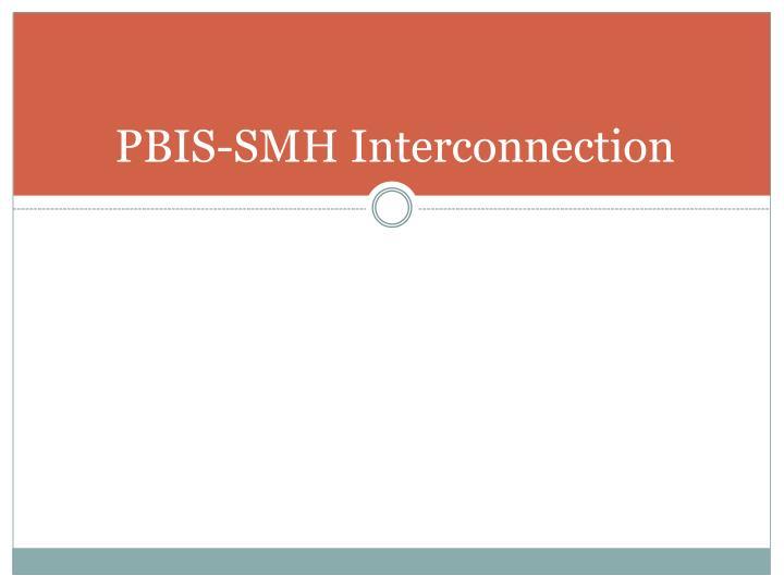 PBIS-SMH Interconnection