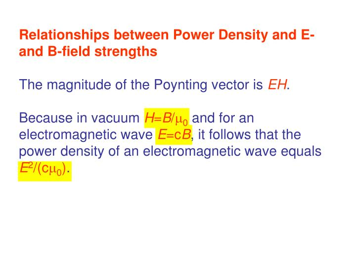 Relationships between Power Density and E- and B-field strengths