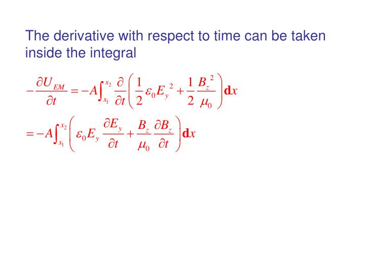 The derivative with respect to time can be taken inside the integral