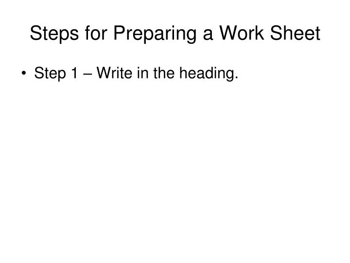 Steps for Preparing a Work Sheet