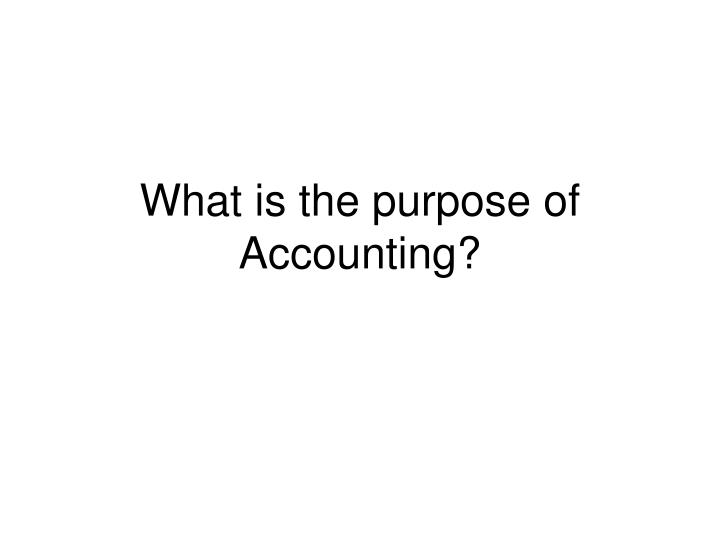 What is the purpose of accounting