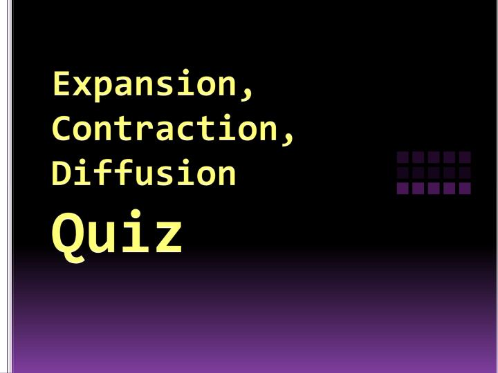 expansion contraction diffusion quiz n.